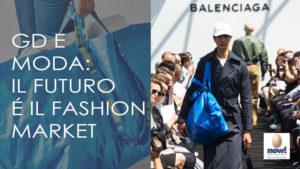 gd e moda: il futuro è il fashion market