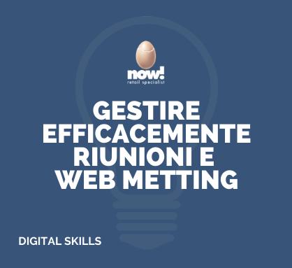 GESTIRE EFFICACEMENTE RIUNIONI E WEB MEETING
